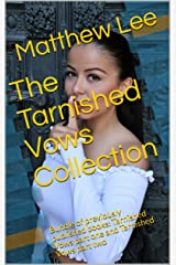 The Tarnished Vows Collection: Bundle of previously published books: Tarnished Vows part one and Tarnished Vows part two (English Edition) Format Kindle