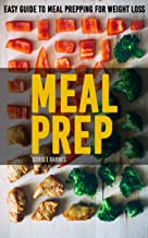 Meal Prep: Easy Guide to Meal Prepping for Weight Loss