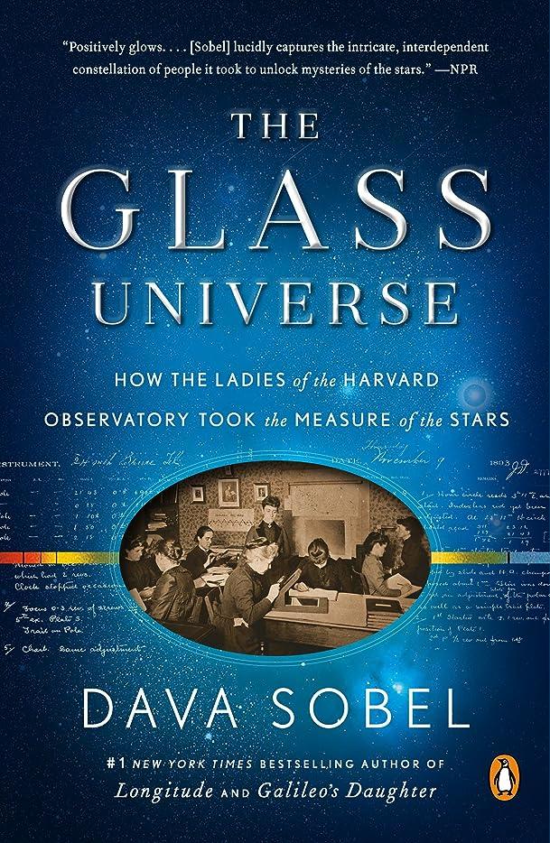 教育者海外週間The Glass Universe: How the Ladies of the Harvard Observatory Took the Measure of the Stars (English Edition)