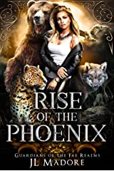 Rise of the Phoenix: A Shifter Reverse Harem Romance (Guardians of the Fae Realms Book 1) Kindle Edition