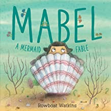 Mabel: A Mermaid Fable (Mermaid Book for Kids about Friendship, Read-Aloud Book for Toddlers)
