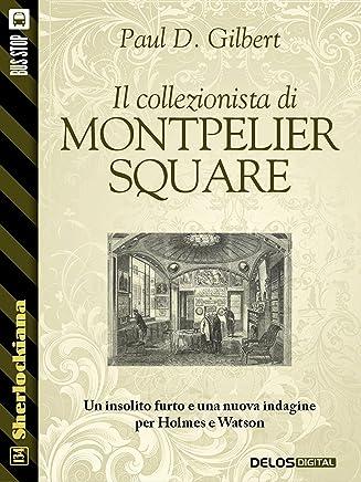 Il collezionista di Montpelier Square (Sherlockiana)