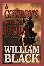A Cowboy's Ride For Justice (A Classic Western Novel)