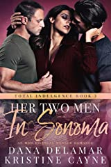 Her Two Men in Sonoma: A CEO Romance (Total Indulgence Book 3) Kindle Edition