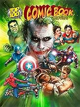 Top 100 Comic Book Movies