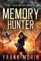 Memory Hunter (The Facetakers Book 2) Kindle Edition