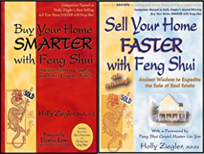 Holly Ziegler Presents: Sell Your Home Faster With Feng Shui / Buy Your Home Smarter With Feng Shui (Ancient Wisdom to Expedite the Sale of Real Estate / Ancient Secrets to Select Property Wisely)