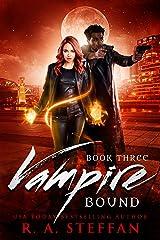 Vampire Bound: Book Three Kindle Edition