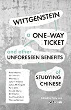 Wittgenstein, A One-way Ticket, and Other Unforeseen Benefits of Studying Chinese (English Edition)