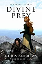 Divine Prey: Part 1: Prophecy of Power (Noramgaell Saga)