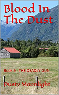 Blood In The Dust: Book 9 - The Deadly Gun