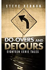 Do-Overs and Detours - Eighteen Eerie Tales Kindle Edition