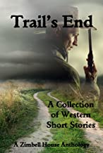 Trail's End: A Collection of Western Short Stories