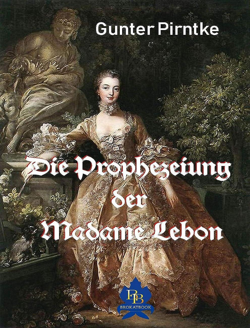 ライオン意味添付Die Prophezeiung der Madame Lebon: Madame Pompadour (German Edition)