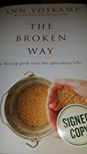 The Broken Way By Ann Voskamp signed Edition