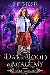 Darkblood Academy: Book One: Half-Blood (A Supernatural Academy Series) Kindle Edition