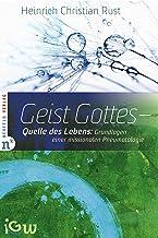 Geist Gottes - Quelle des Lebens: Grundlagen einer missionalen Pneumatologie (Edition IGW 5) (German Edition)