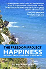 The Freedom Project: Happiness: The Journey From Dead-End Career To Fulfilling Life Kindle Edition
