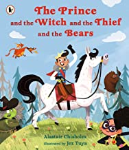 The Prince and the Witch and the Thief and the Bears