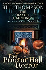 The Proctor Hall Horror (The Bayou Hauntings Book 7) Kindle Edition