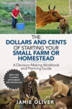 The Dollars and Cents of Starting Your Small Farm or Homestead: A Decision-Making Workbook and Planning Guide