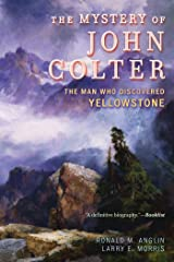 The Mystery of John Colter: The Man Who Discovered Yellowstone Kindle Edition