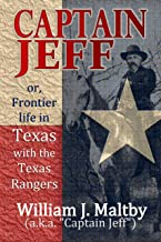 Captain Jeff; or, Frontier life in Texas with the Texas Rangers; some unwritten history and facts in the thrilling experie...