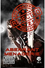 Rejected For Content 2: Aberrant Menagerie Kindle Edition