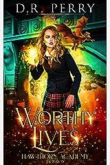 Worthy Lives (Hawthorn Academy Book 6) Kindle Edition