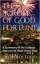 The Scroll of Good Fortune: A Summary of the Gospels that can be Read Using Dice