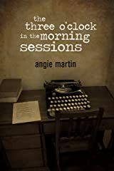the three o'clock in the morning sessions Kindle Edition