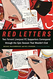 Red Letters: Two Fervent Liverpool FC Supporters Correspond Through the Epic Season That Wouldn't End