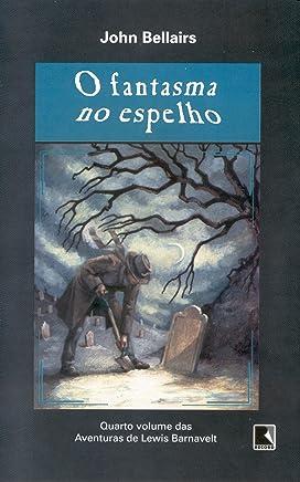 O Fantasma No Espelho - Coleção Aventuras de Lewis Barnavelt (Em Portuguese do Brasil)