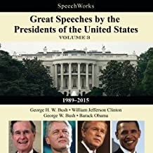Great Speeches by the Presidents of the United States, Vol. 3: 1989-2015