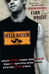 Hella Nation: Looking for Happy Meals in Kandahar, Rocking the Side Pipe,Wingnut's War Against the Gap, and Other Adventures with the Totally Lost Tribes of America Kindle Edition