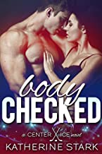 Body Checked: A Bad Boy Hockey Romance (Center Ice Book 1)