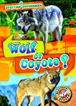 Wolf or Coyote? (Spotting Differences: Blastoff! Readers, Level 1)