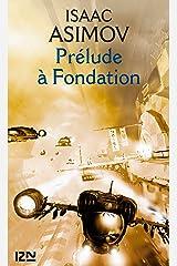 Prélude à Fondation (Science-fiction / fantasy t. 5380) Format Kindle