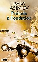 Prélude à Fondation (Science-fiction / fantasy t. 5380)