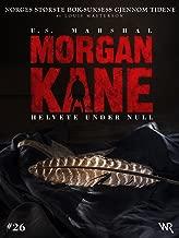 Morgan Kane 26: Helvete Under Null: Bok 26 av 83 (Norwegian Edition)