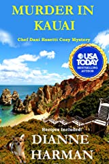 Murder in Kauai: A Chef Dani Rosetti Cozy Mystery (Chef Dani Rosetti Cozy Mysteries Book 2) Kindle Edition