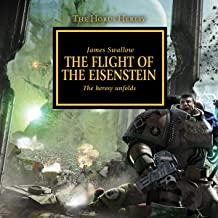 The Flight of The Eisenstein: The Horus Heresy, Book 4