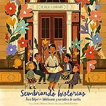 Sembrando historias [Planting Stories]: Pura Belpré: bibliotecaria y narradora de cuentos [Pura Belpré: Librarian and Stor...