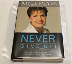 Never Give Up! Relentless Determination To Overcome Life's Challenges