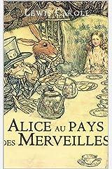 Alice au Pays des Merveilles (Annoté) de Lewis Carroll (French Edition) eBook Kindle