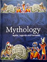 Mythology: Myths, Legends and Fantasies
