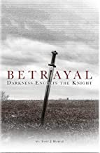 Betrayal - Darkness Engulfs the Knight (The Templar Chronicle Book 1)
