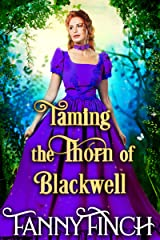Taming the Thorn of Blackwell: A Clean & Sweet Regency Historical Romance Novel Kindle Edition