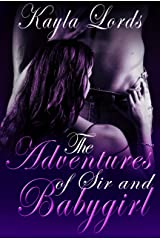 The Adventures of Sir and Babygirl Kindle Edition