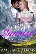 Utah Sunrise (Rocky Mountain Romances Book 1)